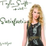 Taylor Swift Font Satisfaction by Miky012