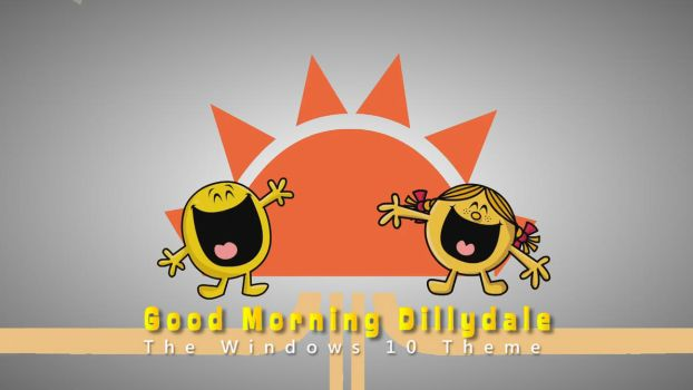 Good Morning Dillydale Windows 10 Theme by nc3studios08