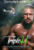 Triple H Poster - Don't ever try to cross the King by HardcoreArtistGFX