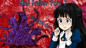 Mad Father Part 2 by koco1111