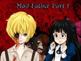 Mad Father Part 1 by koco1111