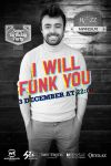 I WILL FUNK YOU by Numizmat