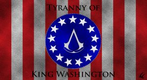 Assassin's Creed: Tyranny of King Washington by UniversalDiablo