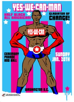 Obama is Yes-We-Can-Man by jasinmartin