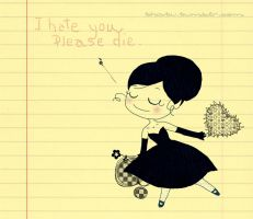 I hate you, please die. by Thatu