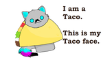 I am a Taco... by 1000GlassHearts
