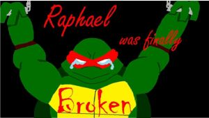 Raphael Was Finally Broken by raphs-girl