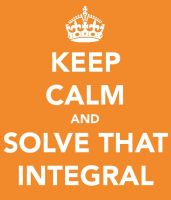 Keep Calm and Solve That Integral by QuantumPhysica