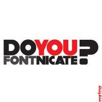 DO YOU FONTNICATE? by MRTNZ