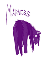 Madness by wolf--eyes
