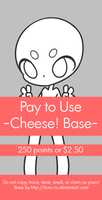 Pay To Use Base {Cheese!} 250pts or $2.50 by Koru-ru