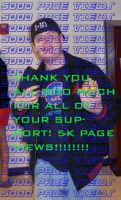 THANK YOU FOR 5K PAGE VIEWS by Michael-J-Caboose
