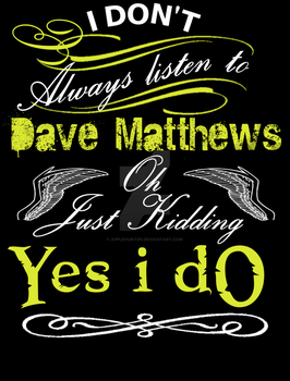 Dave Matthews t-shirt Design by AppleHunter