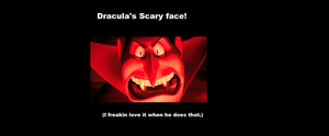 I love Dracula's scary face. by Smurfette123