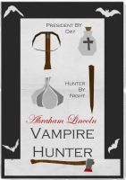 Abraham Lincoln: Vampire Hunter Poster by W0op-W0op
