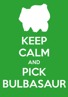 Keep Calm and Pick Bulbasaur by SlamTackle