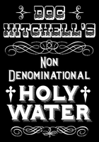 Doc Mitchell's holy water by emptysamurai