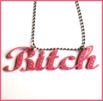 Pink Bitch Acrylic Necklace by cherryboop