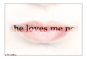 She loves me not by KeinDrama
