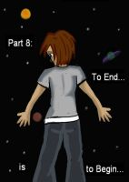 Part 8: To End Is to begin... by infinitesouls