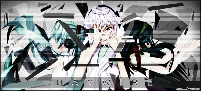 . HAYWIRE . by Reon046