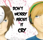 Don't Worry About It Cry by FreeAsMy-Hair