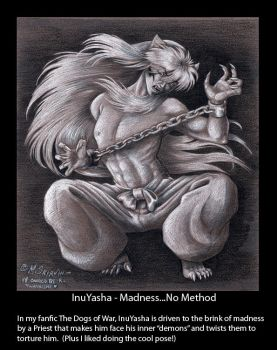InuYasha - Madness - no Method by M-Skirvin