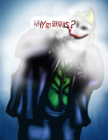 TDI:WHY SO SERIOUS by drago-flame