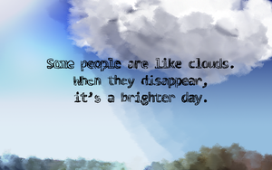 Some people are like clouds by blargmode