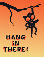 Hang In There by PiedPiperPluto