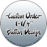Custom Order 1-1/4 Button Design by kuroitenshi13