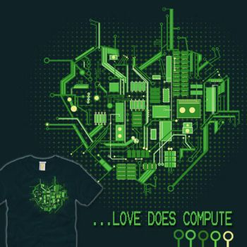 Shirt Woot - Love Does Compute by rustythewonderdog