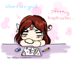 Where are you, fucking inspiration? by ChibiGaia