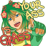YOUR ASS IS GRASS by DemandinCompensation