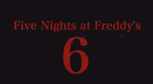 Five Nights at Freddy's 6 by EpicCarter101