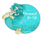 Mermaid for Life :Commission: by SugarPhonics