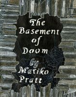 The Basement of Doom--Title Page by mmpratt99