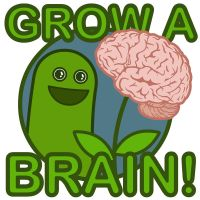 Grow a brain by dunasmelly