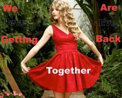 We Are Never Ever Getting Back Together by GracelessDesires
