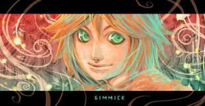 GIMMICK by Ecthelian