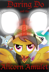 Daring Do and the Alicorn Amulet Cover by InkRose98