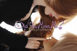 Photostory: Did You Miss Me? by dollstars