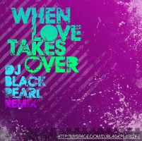 When Love takes over - Remix by Djblackpearl