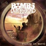 Bombs Overhead - Lying in Wait by fromthedead