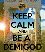 Keep Calm and Be a Demigod by PJOfan22