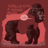 Gorilla with a Human Brain by sobreiro