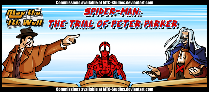 AT4W: Spider-Man- the Trial of Peter Parker by DrCrafty