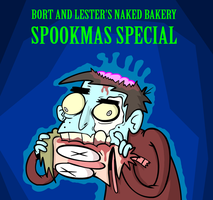 Bort and Lester's Naked Bakery: Spookmas Special by Moon-manUnit-42