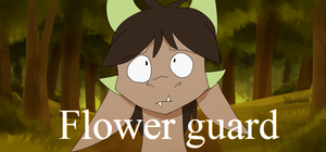 Flower guard animation YT by Mearow