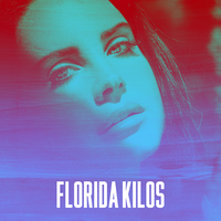 Lana Del Rey - Florida Kilos by other-covers